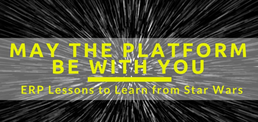 May the Platform Be With You: ERP Lessons to Learn from Star Wars