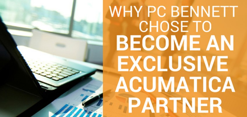 Why PC Bennett Chose to Become An Exclusive Acumatica Partner