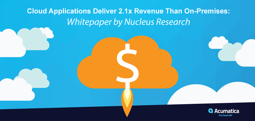 Cloud Applications Deliver 2.1x Revenue Than On-Premises: Whitepaper by Nucleus Research