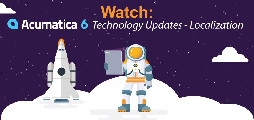 Watch: Acumatica 6 Technology Updates - Localization