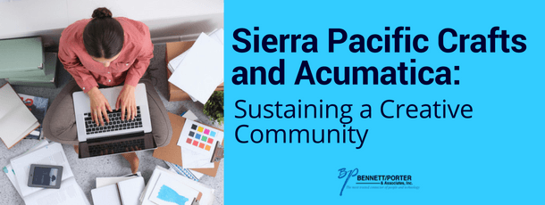 Sierra Pacific Crafts and Acumatica: Sustaining a Creative Community