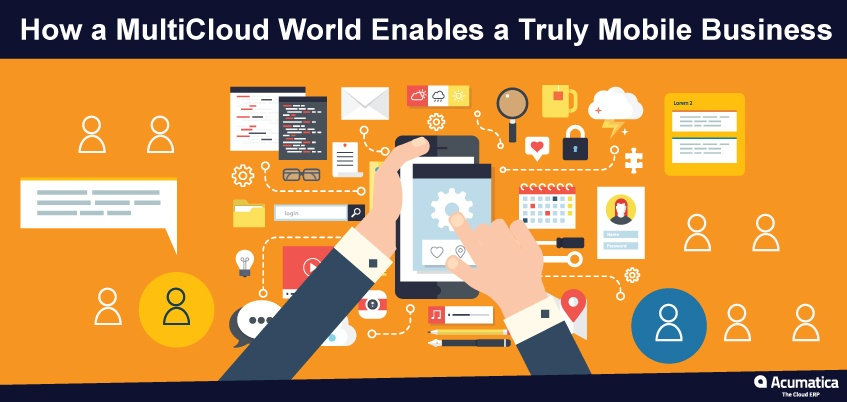 How a MultiCloud World Enables a Truly Mobile Business
