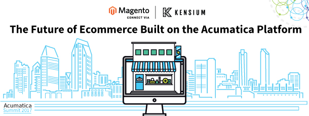 Kensium + Magento: The Future of Ecommerce Built on the Acumatica Platform