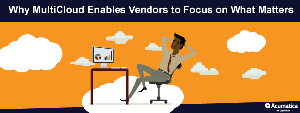 Why MultiCloud Enables Vendors to Focus on What Matters