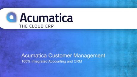 Acumatica Cloud CRM Software Overview