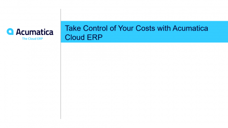 Take Control of Your Costs with Acumatica Cloud ERP