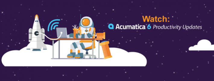 Watch: Acumatica 6 Productivity Updates