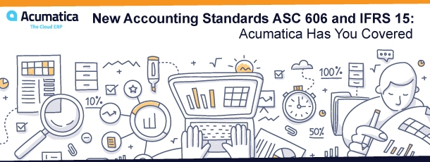 New Accounting Standards ASC 606 and IFRS 15: Acumatica Has