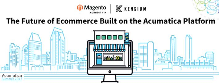 Kensium + Magento: The Future of Ecommerce Built on the Acumatica Platform