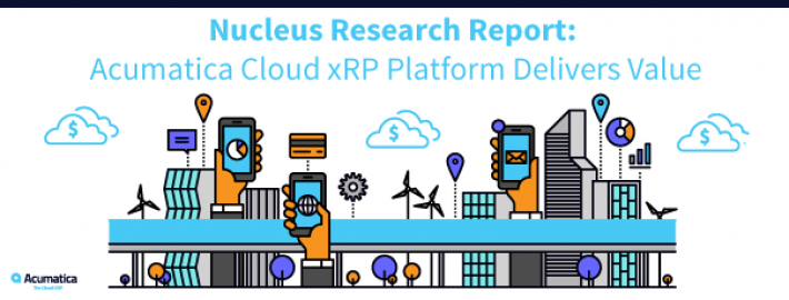 Nucleus Research Report: Acumatica Cloud xRP Platform Delivers Value