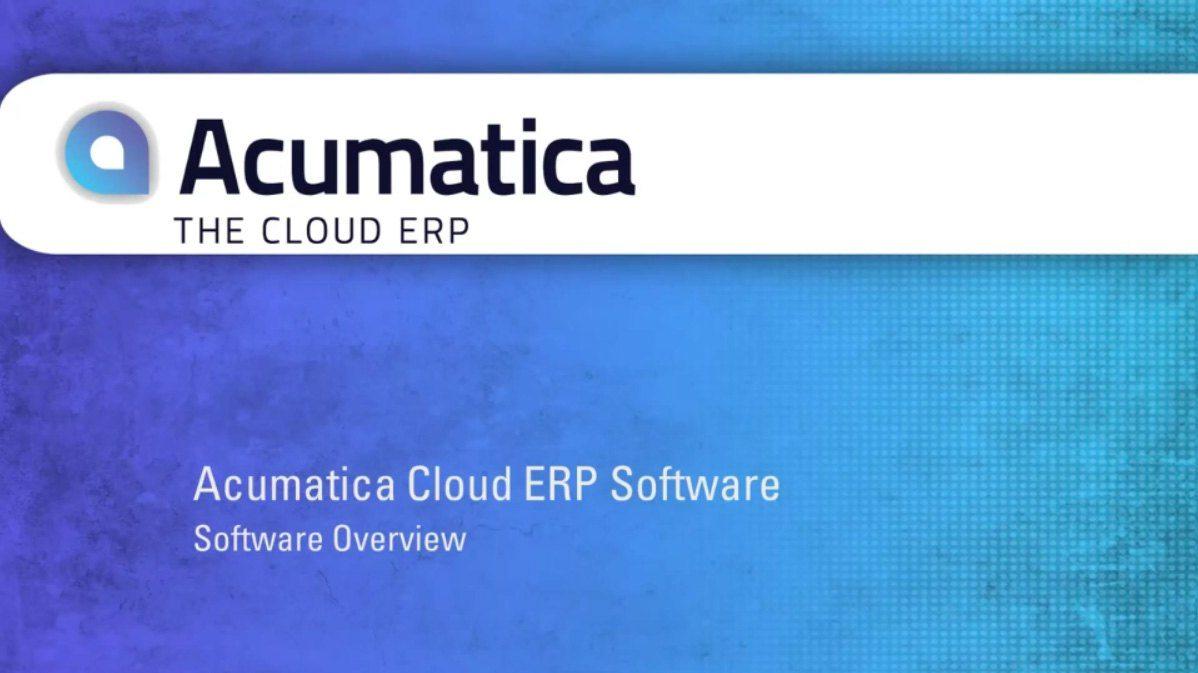 Acumatica Cloud ERP Software Overview