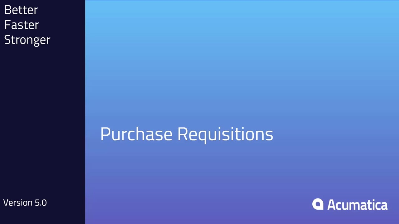 Purchase Requisition Workflows in Acumatica