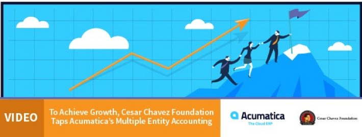 Video: To Achieve Growth, Cesar Chavez Foundation Taps Acumatica's Multiple Entity Accounting