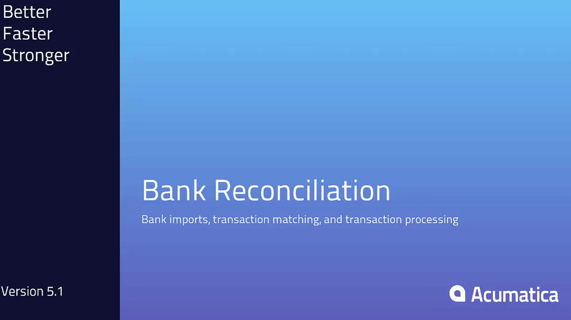 Reconciling bank cash accounts in Acumatica