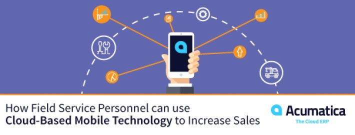 How Field Service Personnel can use Cloud-Based Mobile Technology to Increase Sales
