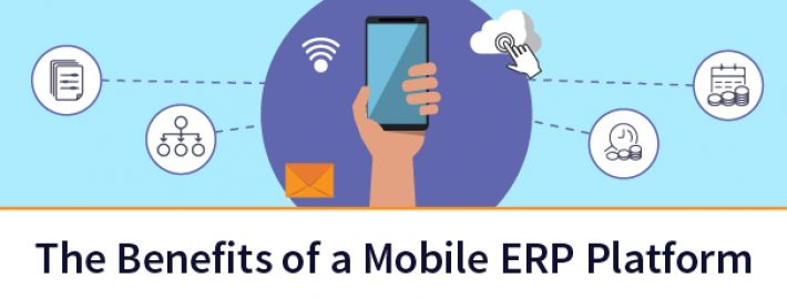 The Benefits of a Mobile ERP Platform