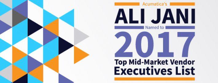 Acumatica's Ali Jani Named to 2017 Top MidMarket Vendor Executives List