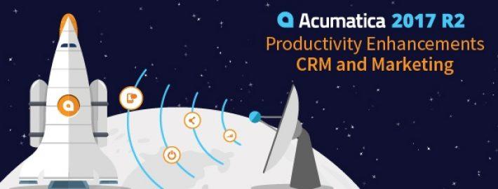 Acumatica 2017 R2: Productivity Enhancements - CRM and Marketing