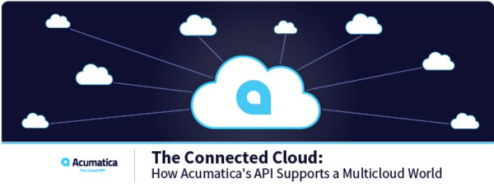 The Connected Cloud: How Acumatica's API Supports a Multicloud World