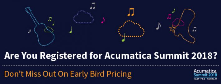 Are You Registered for Acumatica Summit 2018? Don't Miss Out On Early Bird Pricing