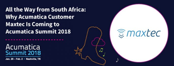 All the Way from South Africa: Why Acumatica Customer Maxtec Is Coming to Acumatica Summit 2018