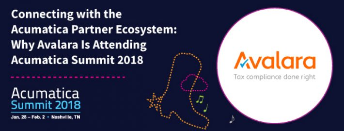 Connecting with the Acumatica Partner Ecosystem: Why Avalara Is Attending Acumatica Summit 2018