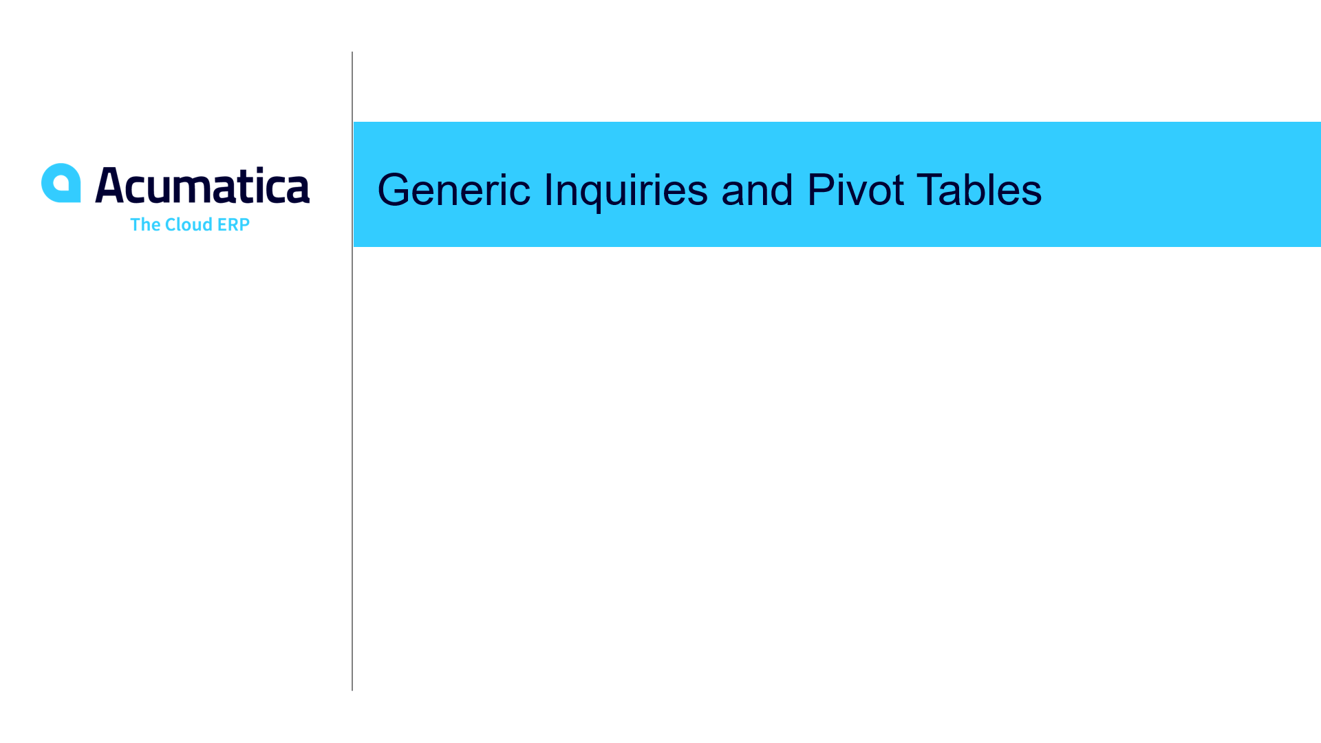 Generic Inquiries and Pivot Tables