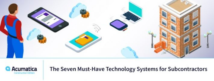 The Seven Must-Have Technology Systems for Subcontractors