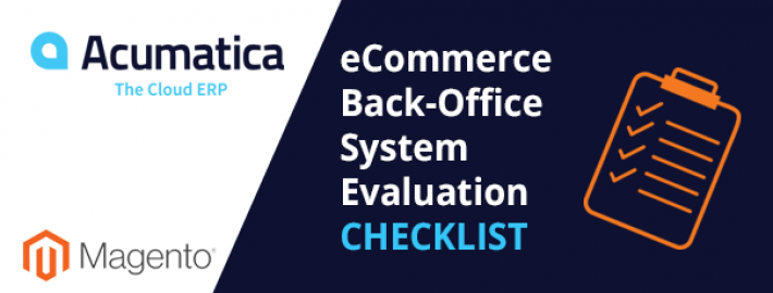 The eCommerce Back-Office System Evaluation Checklist Every Magento User Needs