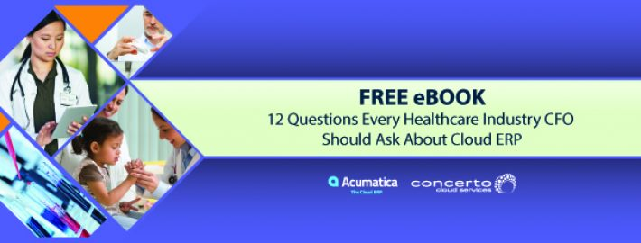 Free eBook: 12 Questions Every Healthcare Industry CFO Should Ask About Cloud ERP