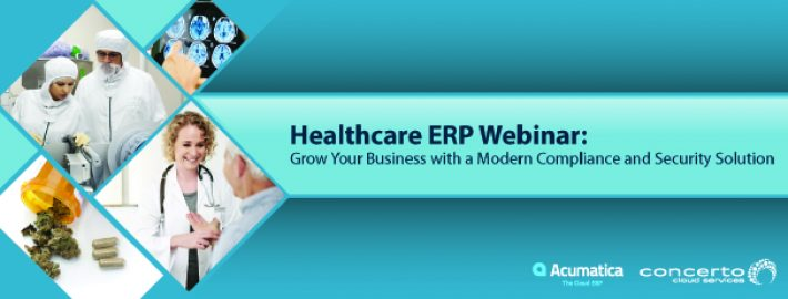 Healthcare ERP Webinar: Grow Your Business with a Modern Compliance and Security Solution