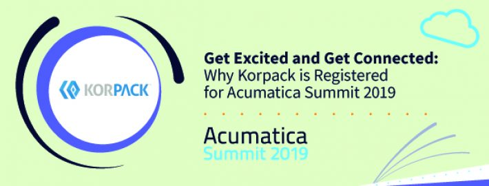 Get Excited and Get Connected: Why Korpack is Registered for Acumatica Summit 2019