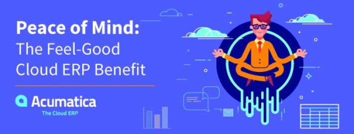 Peace of Mind: The Feel-Good Cloud ERP Benefit