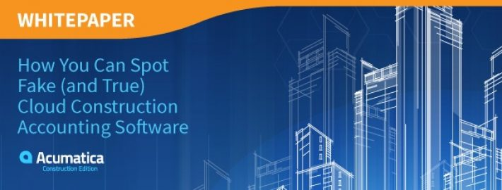 How You Can Spot Fake (and True) Cloud Construction Accounting Software [Whitepaper]