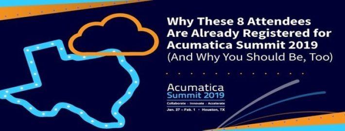 Summit Soundbites: Why These 8 Attendees Are Already Registered for Acumatica Summit 2019 (And Why You Should Be, Too)