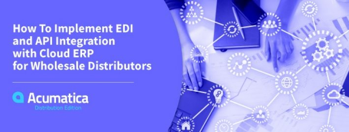 How to Implement EDI and API Integration with Cloud ERP for Wholesale Distributors