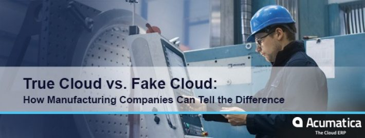 True Cloud vs. Fake Cloud: How Manufacturing Companies Can Tell the Difference [Whitepaper]