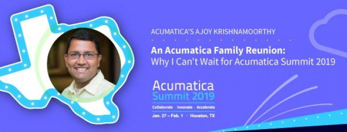 An Acumatica Family Reunion: Ajoy Krishnamoorthy on Why He Can't Wait for Acumatica Summit 2019