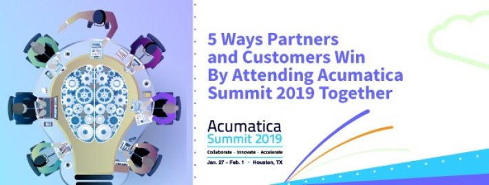 5 Ways Partners and Customers Win by Attending Acumatica Summit 2019 Together