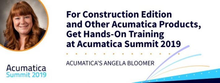 For Construction Edition & Other Acumatica Products, Get Hands-On Training at Acumatica Summit 2019