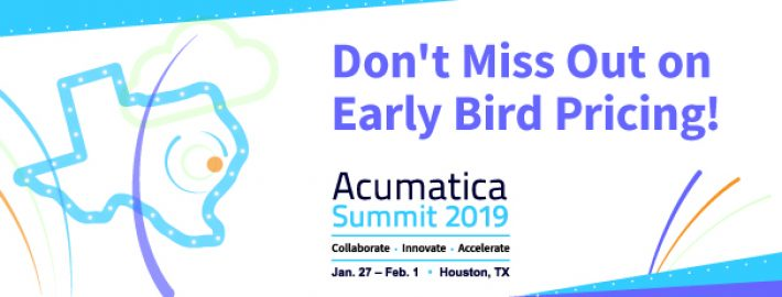 Don't Miss Out on Early Bird Pricing for Acumatica Summit 2019