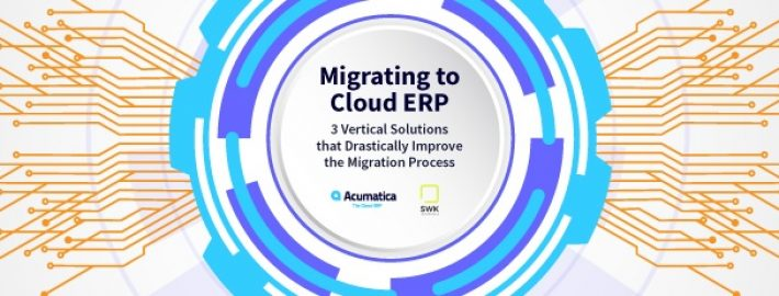 Migrating to Cloud ERP: 3 Vertical Solutions that Drastically Improve the Migration Process
