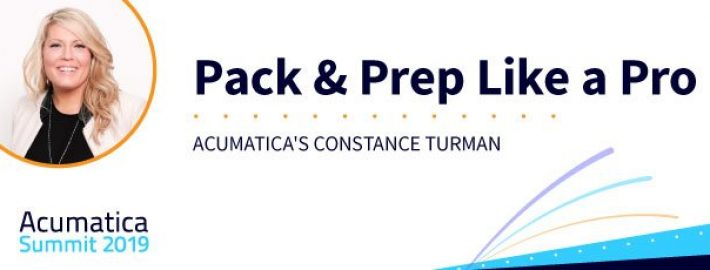 Acumatica Summit 2019: Pack & Prep Like a Pro with Acumatica's Constance Turman
