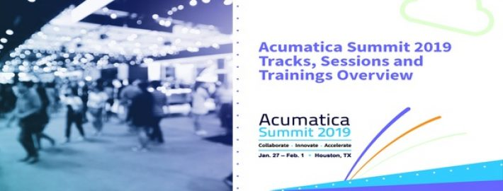 Acumatica Summit 2019 Tracks, Sessions & Trainings Overview