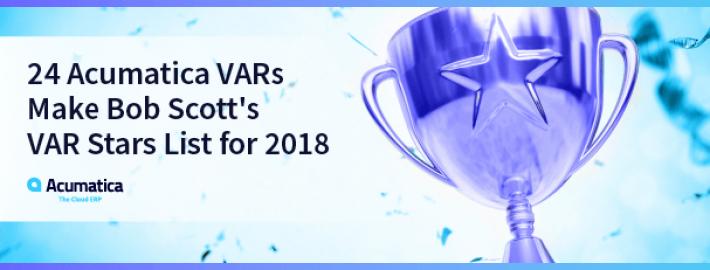24 Acumatica VARs Make Bob Scott's VAR Stars List for 2018