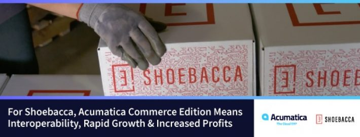For Shoebacca, Acumatica Commerce Edition Means Interoperability, Rapid Growth & Increased Profits
