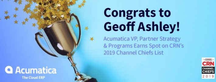 Congrats to Geoff Ashley! Acumatica VP, Partner Strategy & Programs Earns Spot on CRN's 2019 Channel Chiefs List