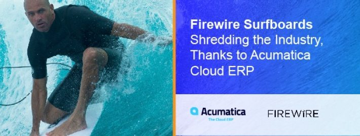 Firewire Surfboards Shredding the Industry, Thanks to Acumatica Cloud ERP