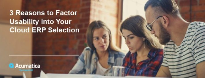 3 Reasons to Factor Usability into Your Cloud ERP Selection