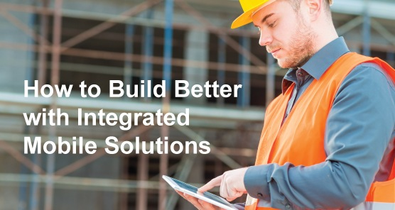 Acumatica Webinar: How to Build Better With Integrated Mobile Solutions